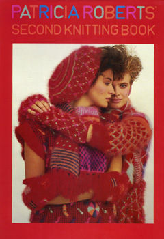 Patricia Roberts Knitting Pattern Books : Patricia Roberts Second Knitting Book - hardback book by Patricia Roberts
