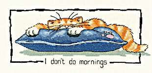 Click for more details of I don't do mornings (cross stitch) by Peter Underhill