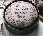 Click for more details of Kind Words Never Die (cross stitch) by Heartstring Samplery