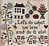 Click for more details of Let's Do What We Love (cross stitch) by Jeannette Douglas